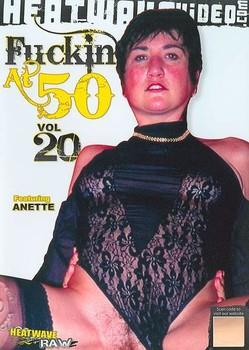 Fuckin At 50 Vol 20