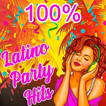 100 % Latino Party Hits (2021) Full Albüm İndir