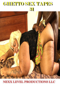 Ghetto Sex Tapes #31