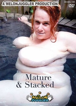 Mature & Stacked