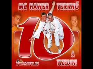 Mc Hawer és a Tekknő - A Tizedik (2012)