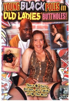 Young Black Poles in Old Ladies Buttholes