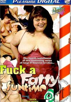Fuck A Fatty Funtime #4