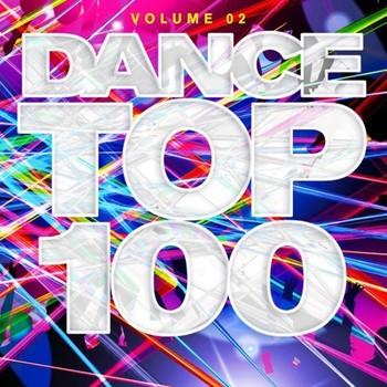Dance Top 100 Vol 2 (Unmixed) (2021) Full Albüm İndir