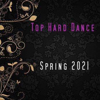 Top Hard Dance Spring 2021 (2021) Full Albüm İndir