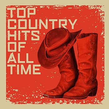 Top Country Hits Of All Time (2021) Full Albüm İndir