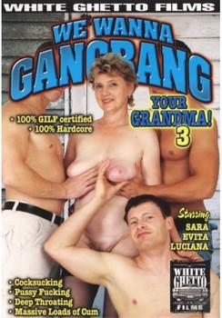 We Wanna Gangbang Your Grandma #3