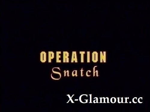 """Amateurs in """"Operation Snatch"""" [SD]"""