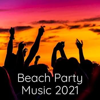 Beach Party Music 2021 (2021) Full Albüm İndir