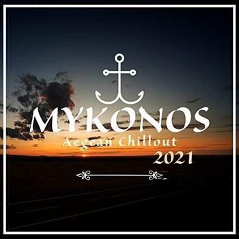 Mykonos Aegean Chillout 2021 (2021) Full Albüm İndir